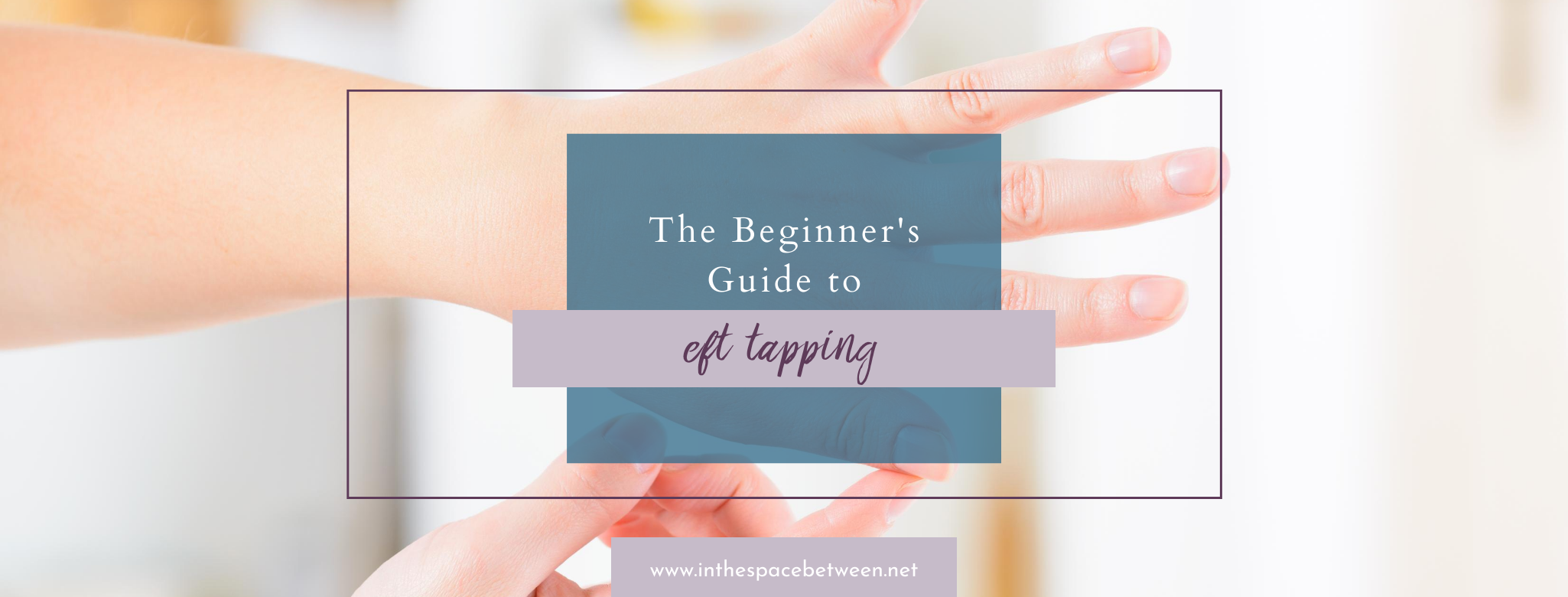 Feel Relief Fast with the Beginner's Guide to Tapping