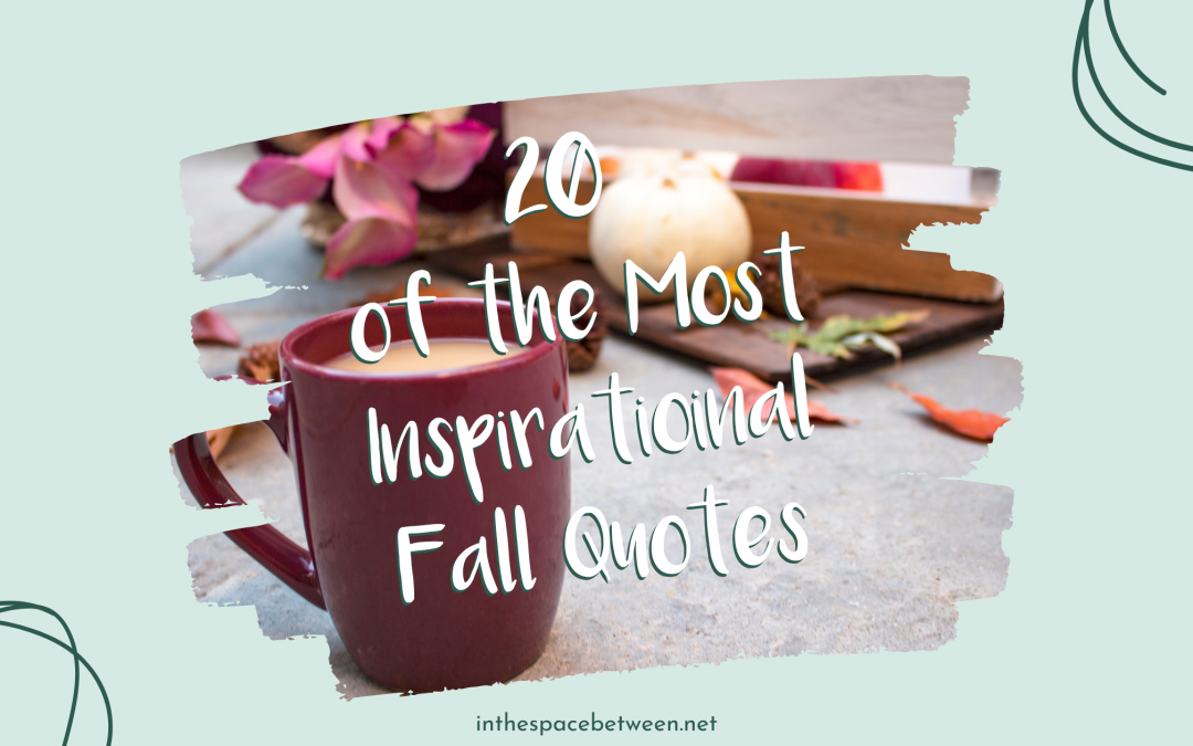 20 of the Most Inspirational Fall Quotes