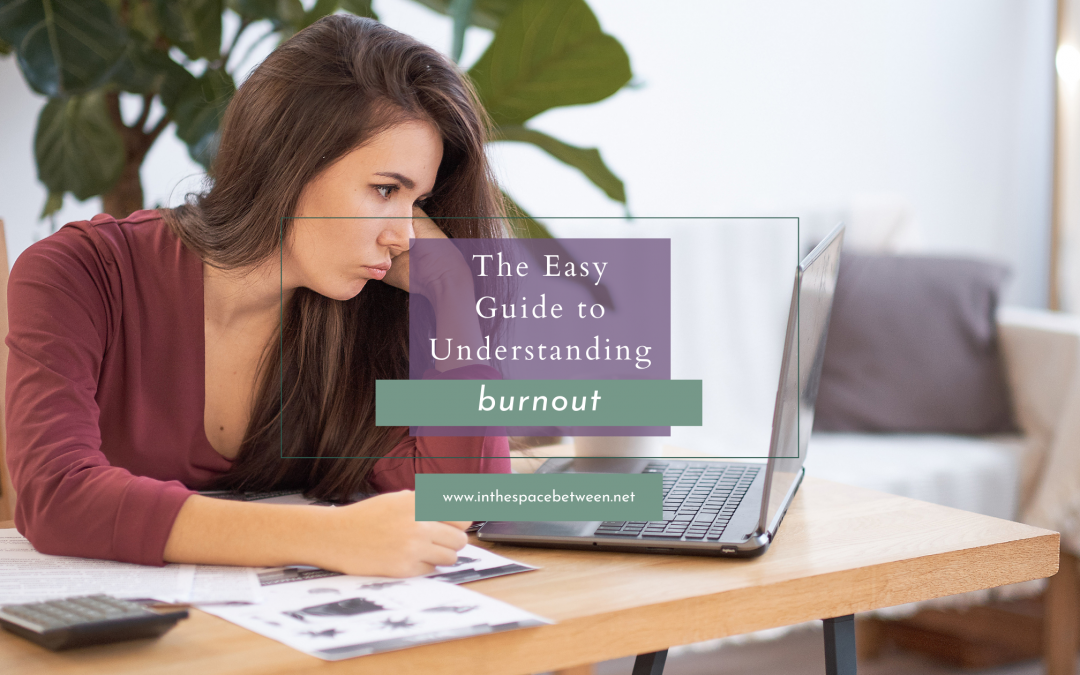 The Easy Guide to Understanding Burnout
