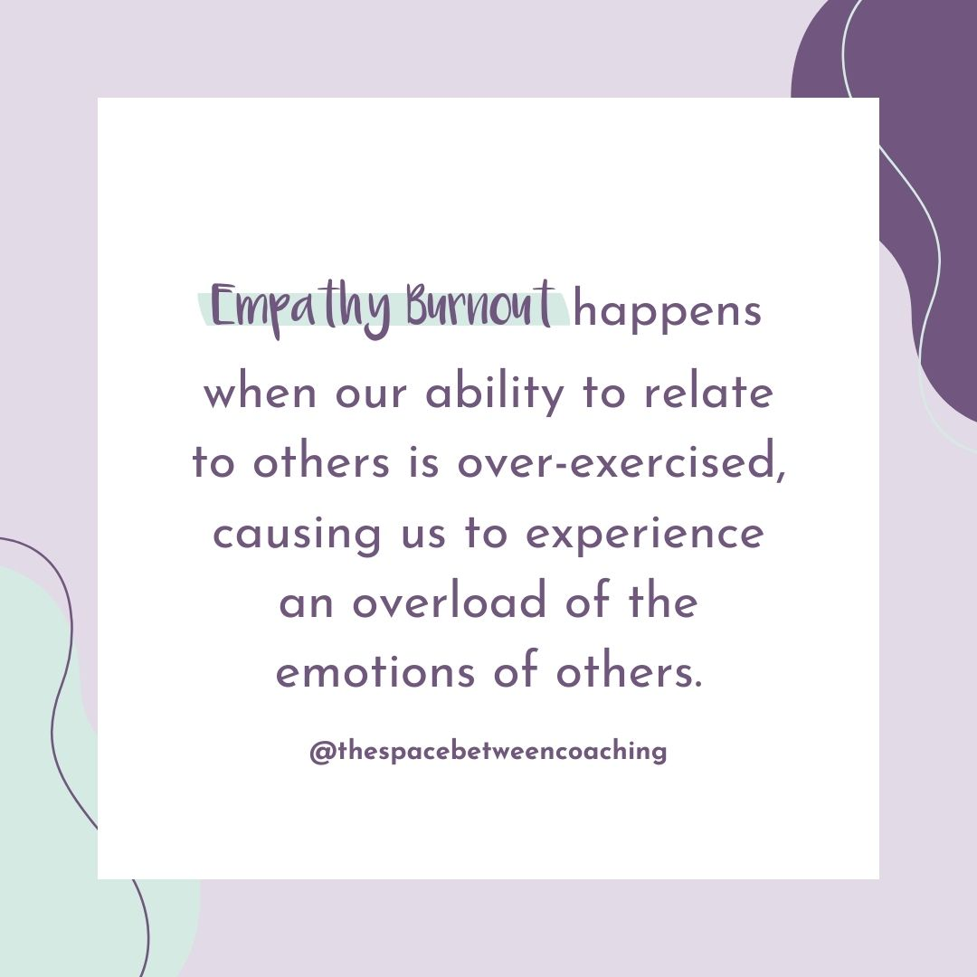 What causes empathy burnout
